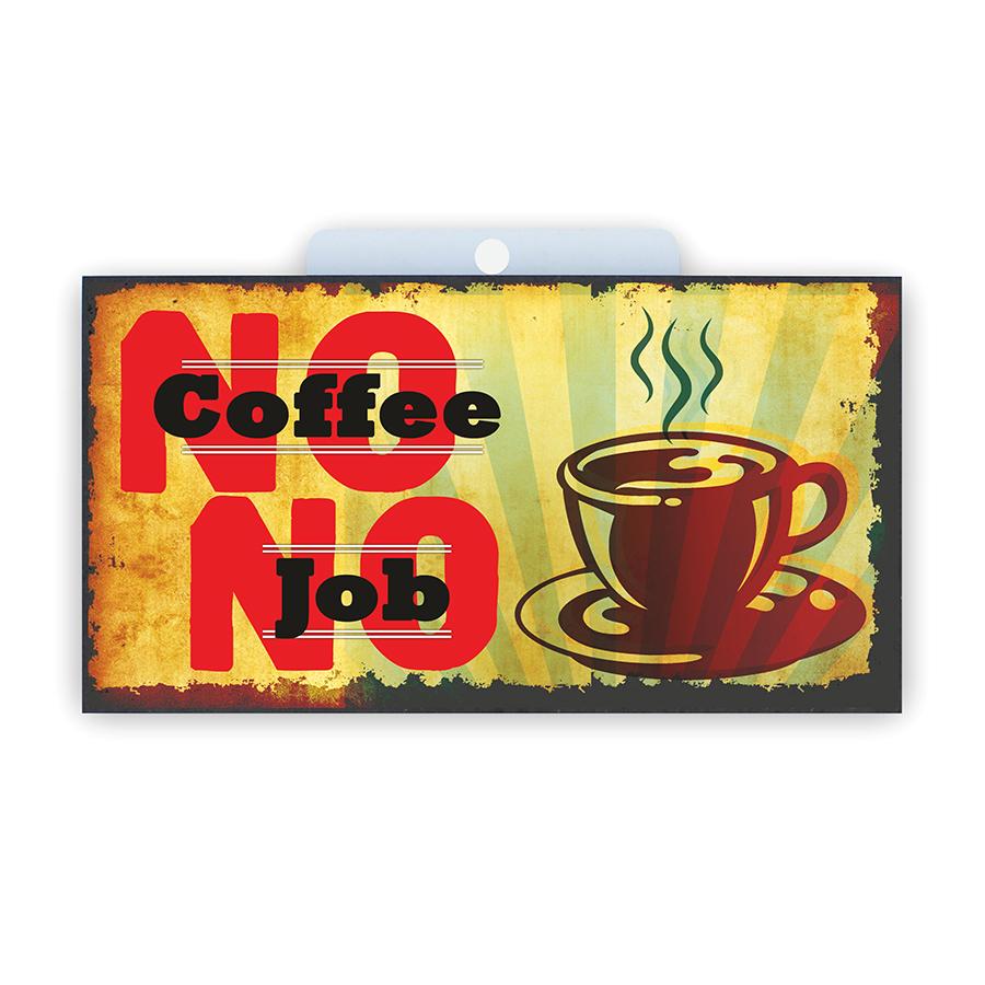 13 No Coffe No Job